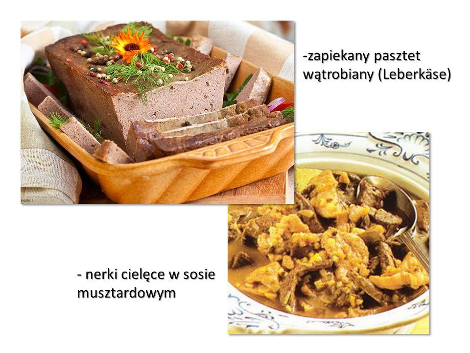 zapiekany pasztet wątrobiany (Leberkäse) - nerki cielęce w sosie musztardowym