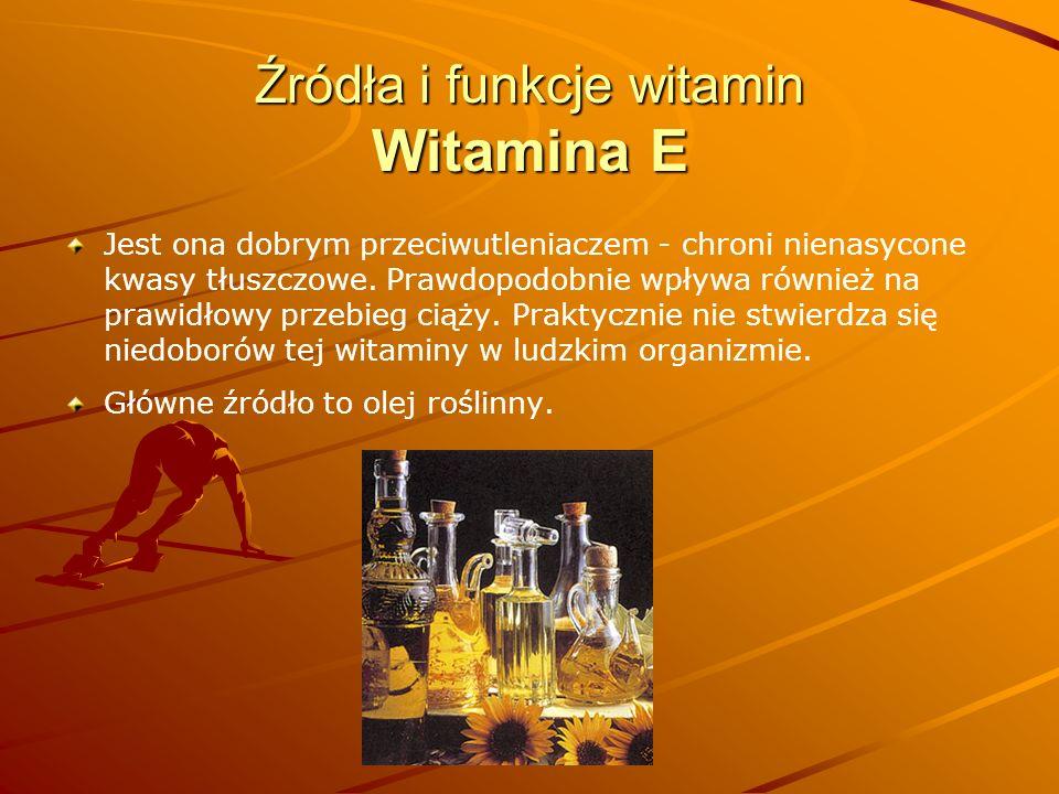 Źródła i funkcje witamin Witamina E