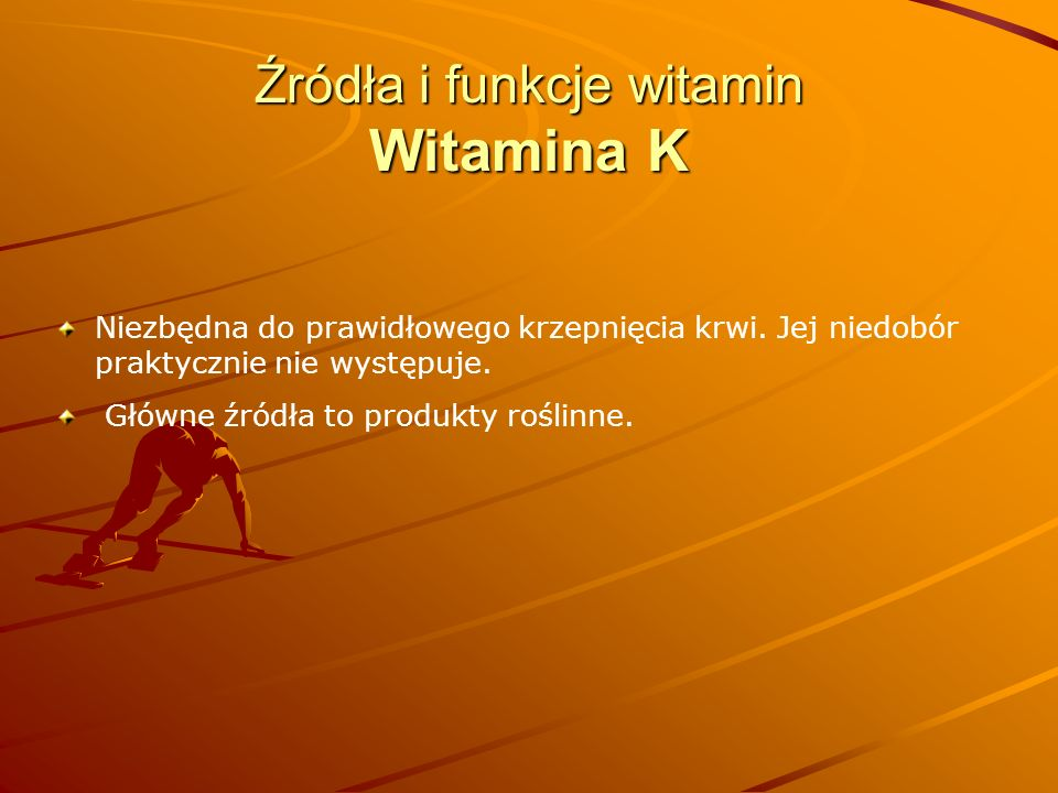 Źródła i funkcje witamin Witamina K
