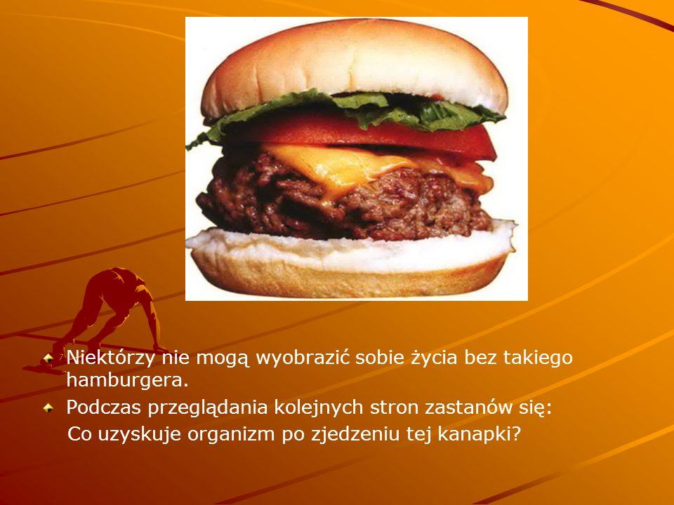 Niektórzy nie mogą wyobrazić sobie życia bez takiego hamburgera.