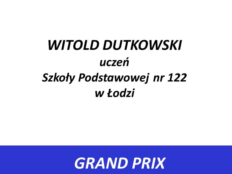 WITOLD DUTKOWSKI uczeń Szkoły Podstawowej nr 122 w Łodzi