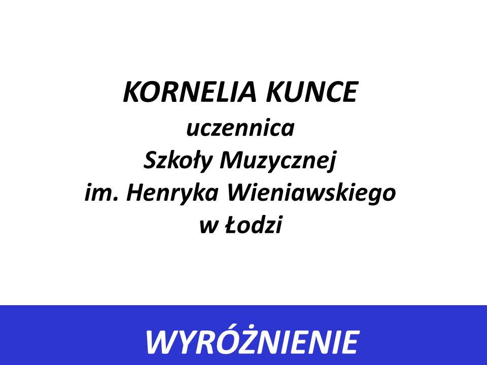 KORNELIA KUNCE uczennica Szkoły Muzycznej im