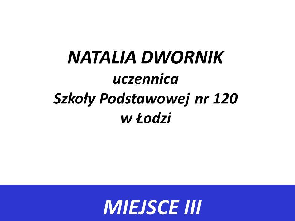 NATALIA DWORNIK uczennica Szkoły Podstawowej nr 120 w Łodzi