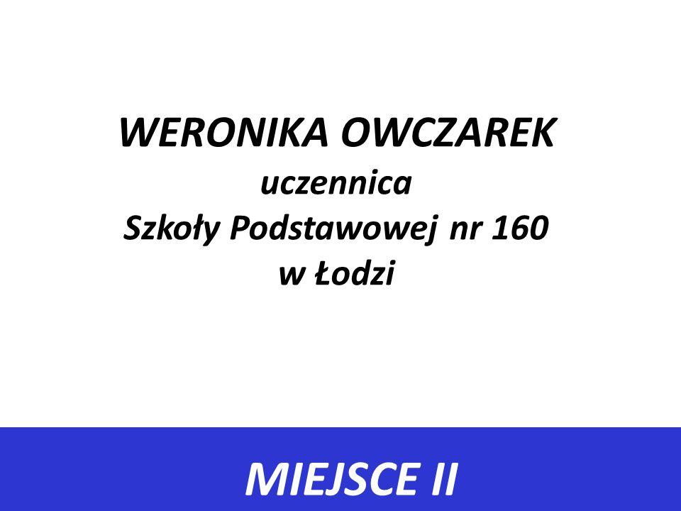 WERONIKA OWCZAREK uczennica Szkoły Podstawowej nr 160 w Łodzi