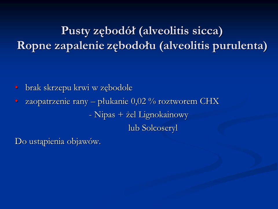 Pusty zębodół (alveolitis sicca) Ropne zapalenie zębodołu (alveolitis purulenta)