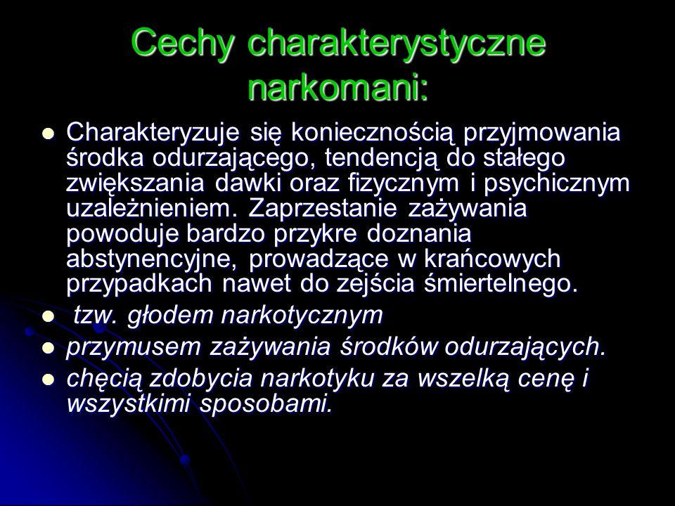 Cechy charakterystyczne narkomani: