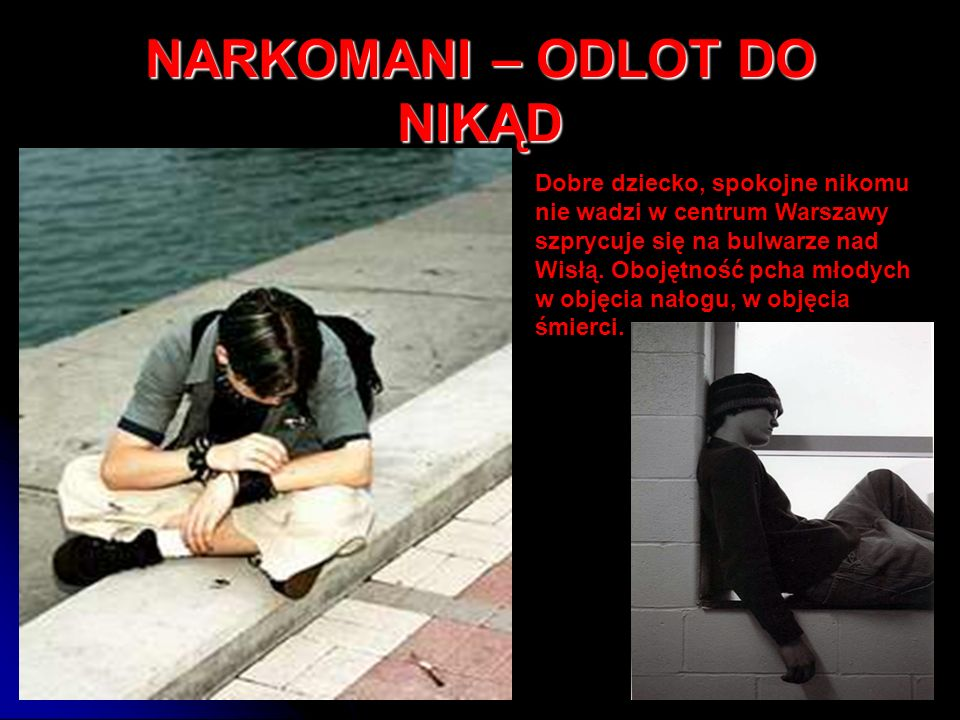 NARKOMANI – ODLOT DO NIKĄD