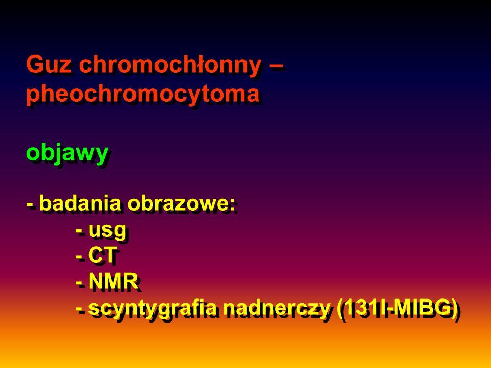 Guz chromochłonny – pheochromocytoma objawy - badania obrazowe:. - usg