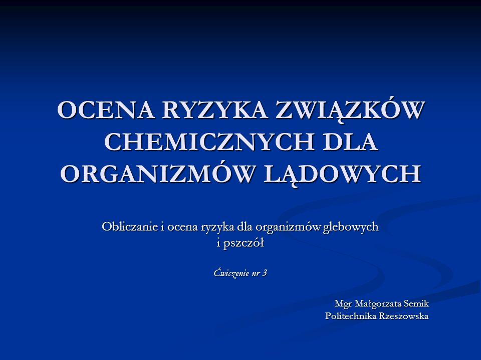 OCENA RYZYKA ZWIĄZKÓW CHEMICZNYCH DLA ORGANIZMÓW LĄDOWYCH