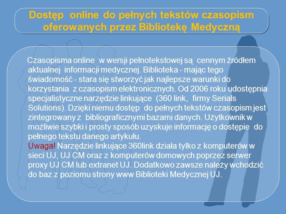 Dostęp online do pełnych tekstów czasopism oferowanych przez Bibliotekę Medyczną