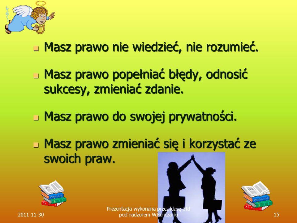 Prezentacja wykonana przez klasę 3td pod nadzorem W.Kuliczanki