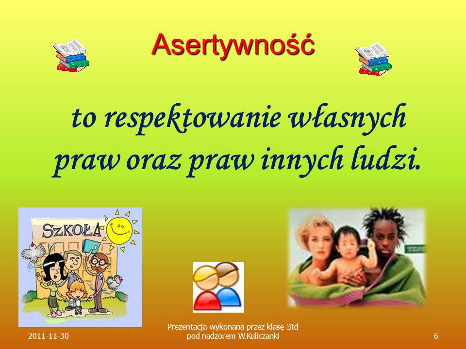 Asertywność to respektowanie własnych praw oraz praw innych ludzi.
