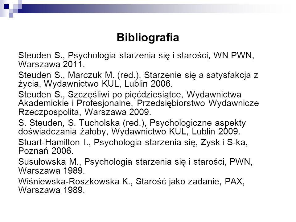 Bibliografia Steuden S., Psychologia starzenia się i starości, WN PWN, Warszawa 2011.