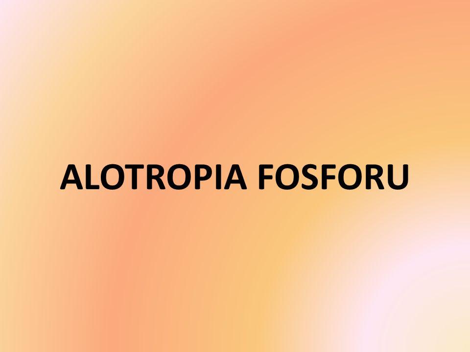 ALOTROPIA FOSFORU