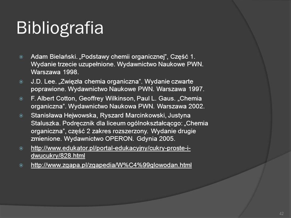 """Bibliografia Adam Bielański. """"Podstawy chemii organicznej , Część 1. Wydanie trzecie uzupełnione. Wydawnictwo Naukowe PWN. Warszawa 1998."""