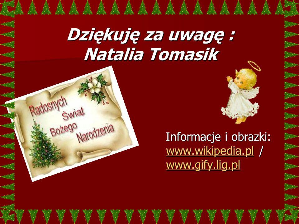 Dziękuję za uwagę : Natalia Tomasik