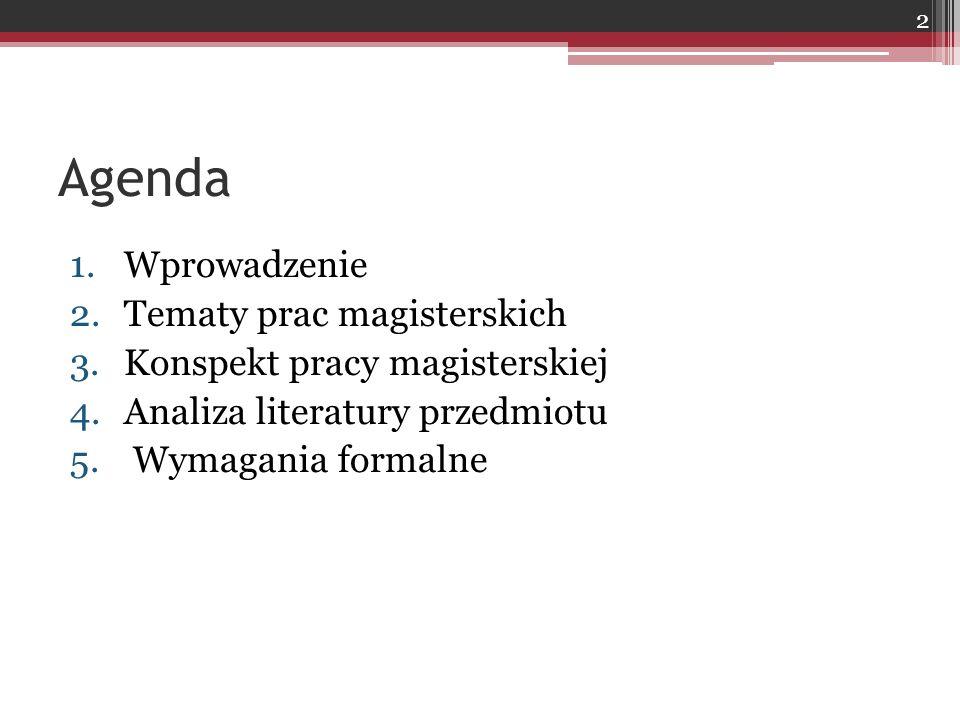 Agenda Wprowadzenie Tematy prac magisterskich