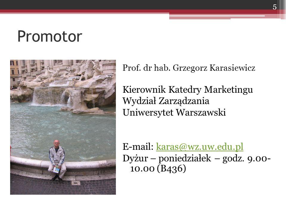 Promotor Kierownik Katedry Marketingu Wydział Zarządzania