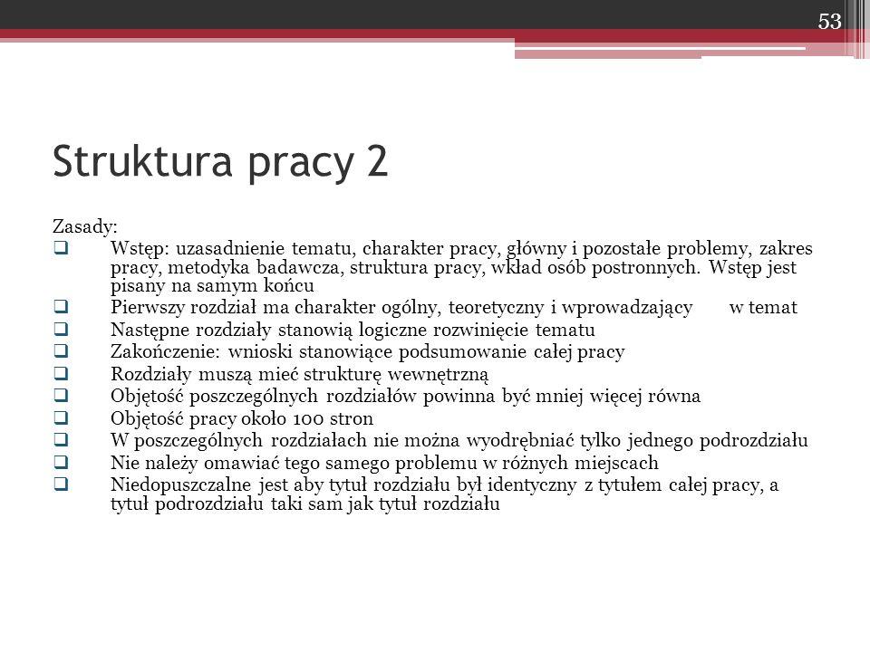 Struktura pracy 2 Zasady: