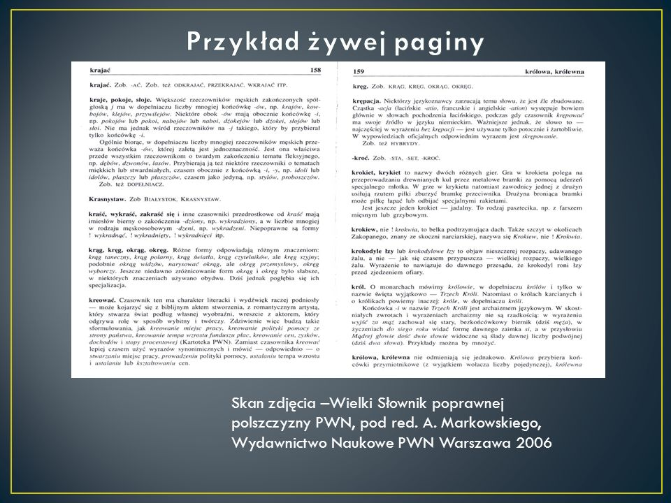 Przykład żywej paginy Skan zdjęcia –Wielki Słownik poprawnej polszczyzny PWN, pod red.