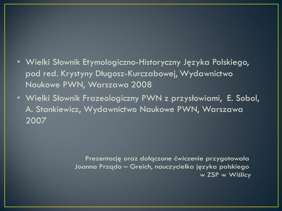Wielki Słownik Etymologiczno-Historyczny Języka Polskiego, pod red