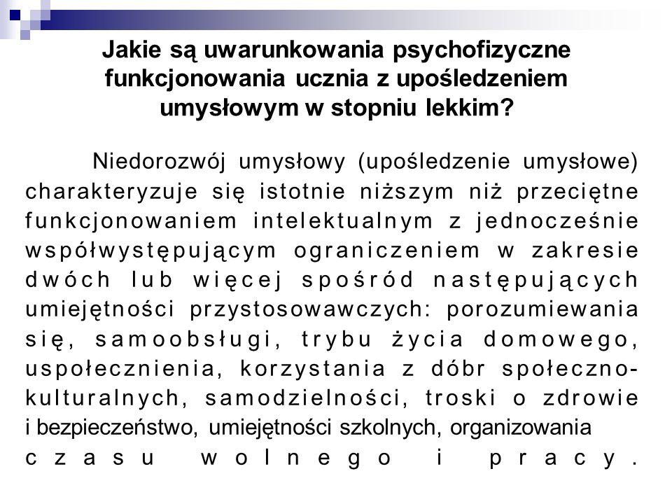 Jakie są uwarunkowania psychofizyczne funkcjonowania ucznia z upośledzeniem umysłowym w stopniu lekkim