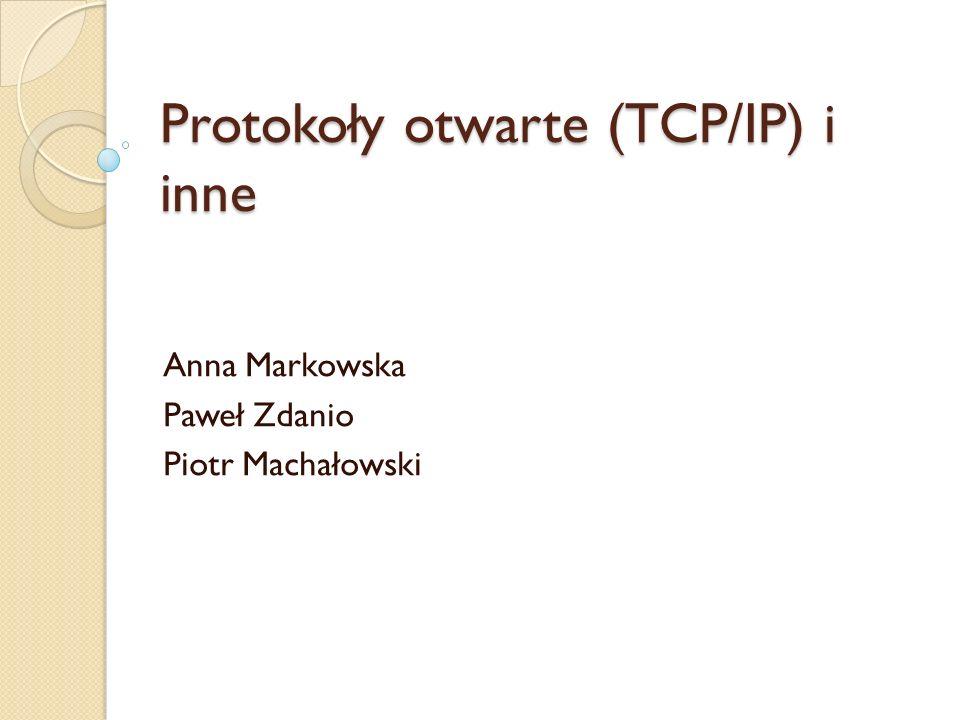 Protokoły otwarte (TCP/IP) i inne
