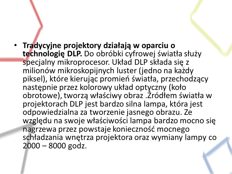 Tradycyjne projektory działają w oparciu o technologię DLP