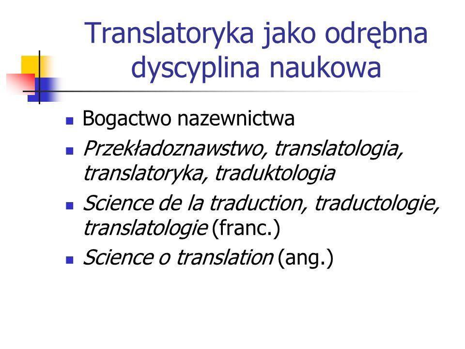 Translatoryka jako odrębna dyscyplina naukowa