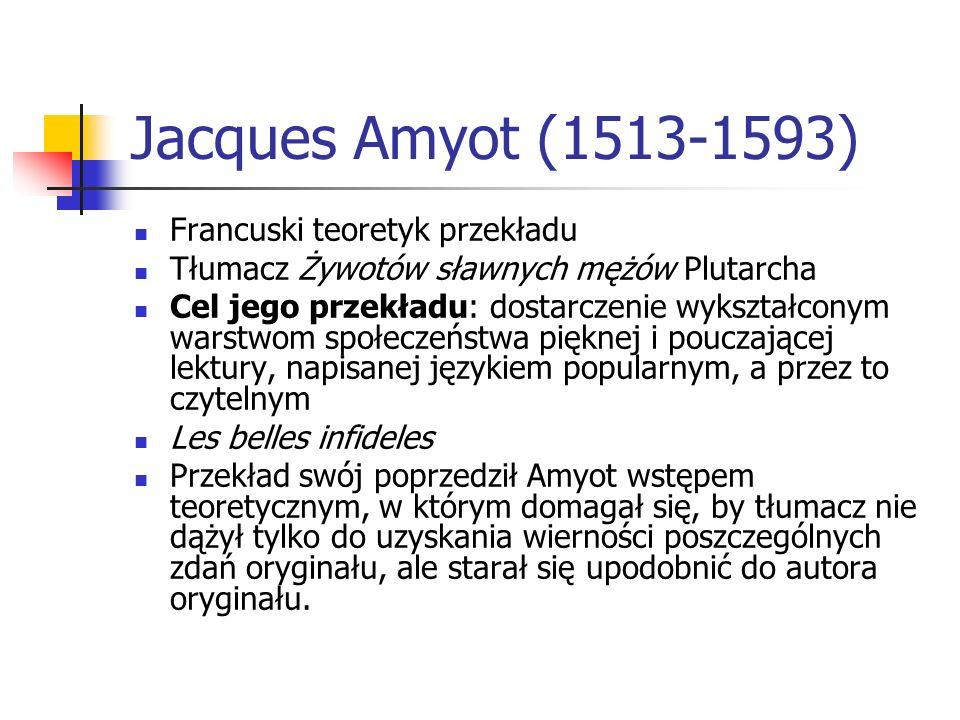 Jacques Amyot (1513-1593) Francuski teoretyk przekładu