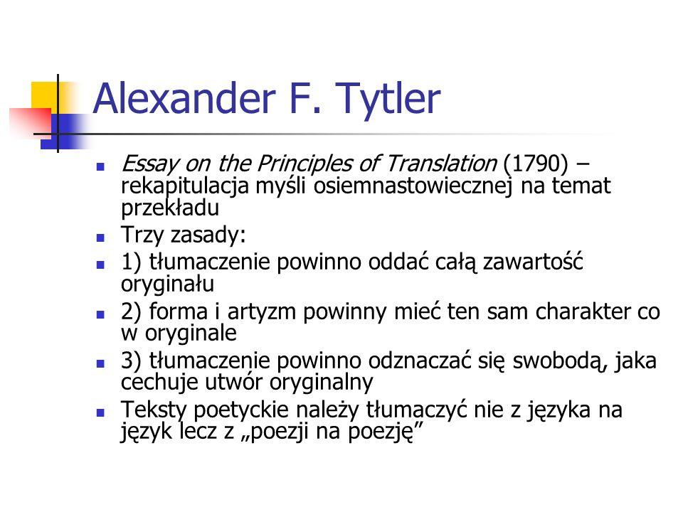 Alexander F. Tytler Essay on the Principles of Translation (1790) – rekapitulacja myśli osiemnastowiecznej na temat przekładu.