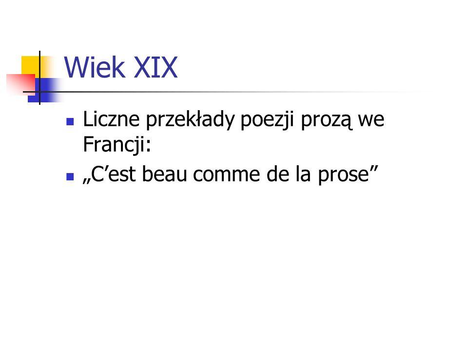 Wiek XIX Liczne przekłady poezji prozą we Francji: