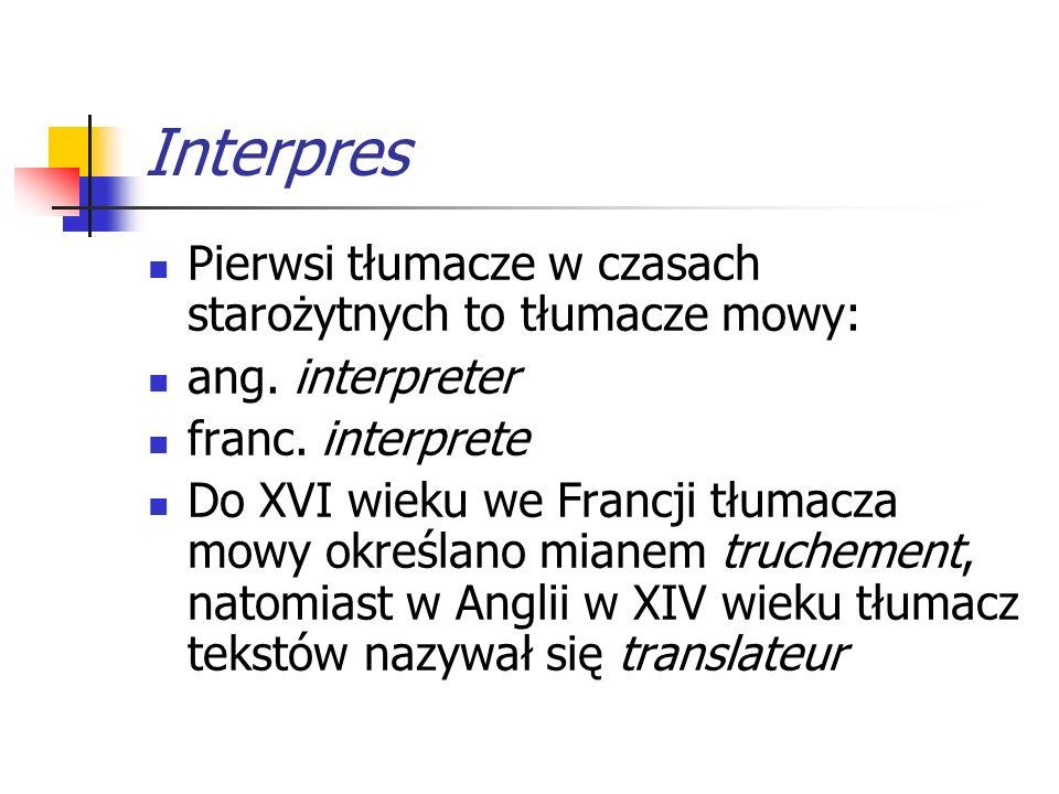 Interpres Pierwsi tłumacze w czasach starożytnych to tłumacze mowy: