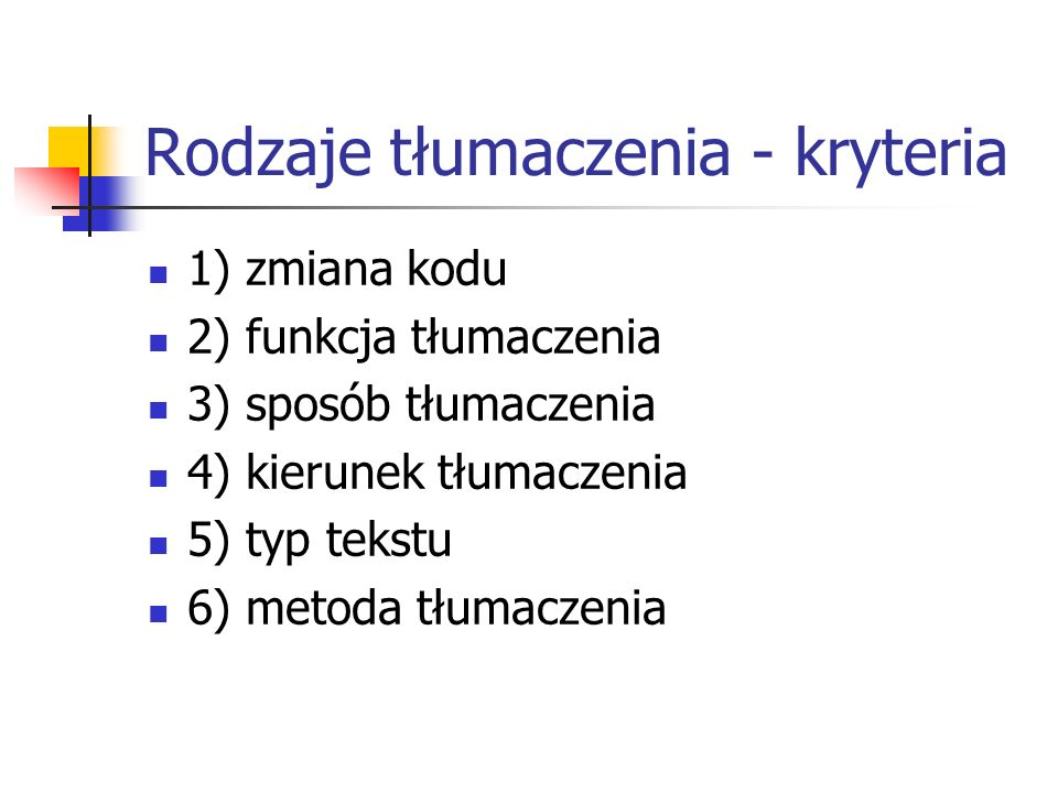 Rodzaje tłumaczenia - kryteria