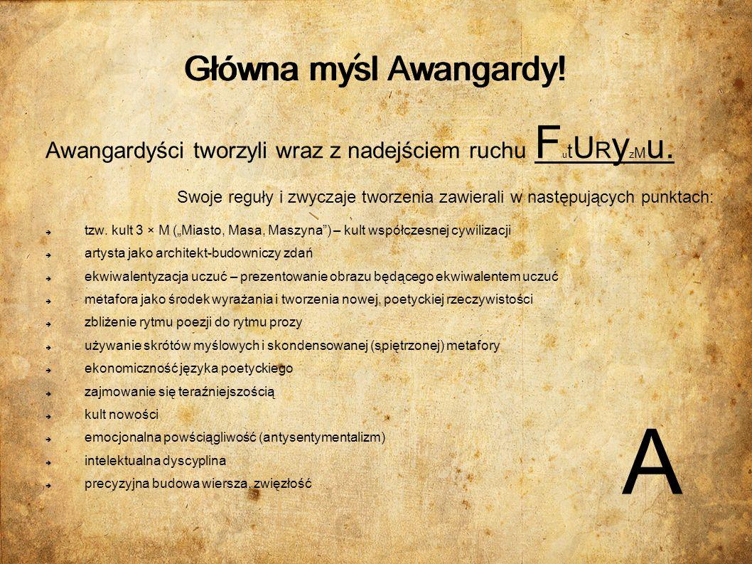 A Główna mysl Awangardy! Główna mysl Awangardy! Główna mysl Awangardy!