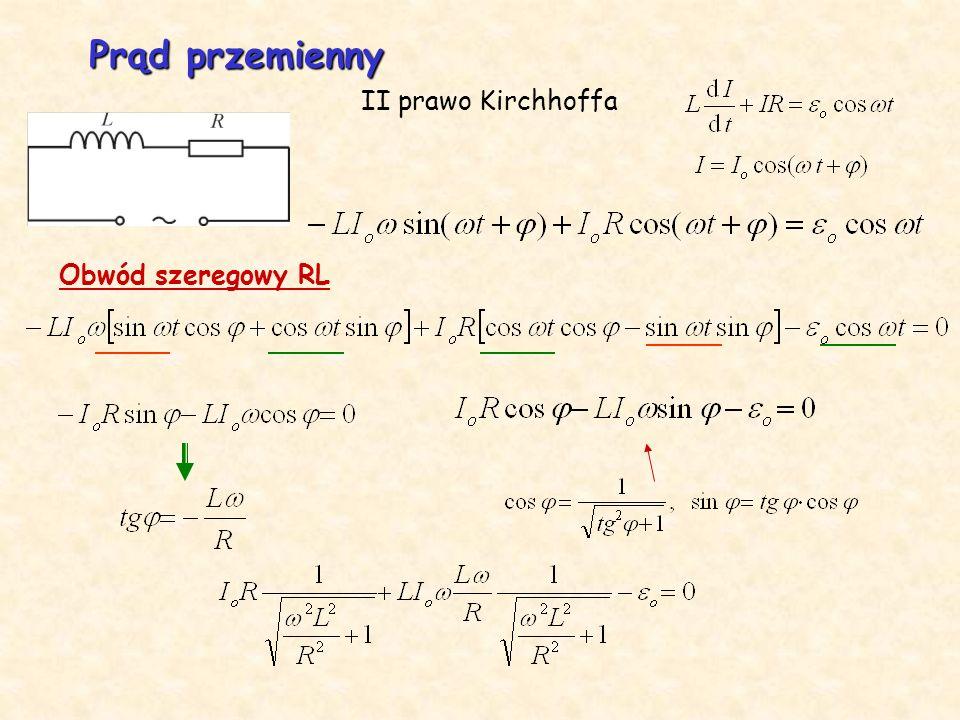 Prąd przemienny II prawo Kirchhoffa Obwód szeregowy RL .