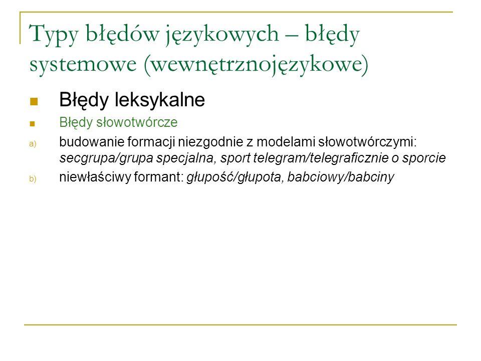 Typy błędów językowych – błędy systemowe (wewnętrznojęzykowe)