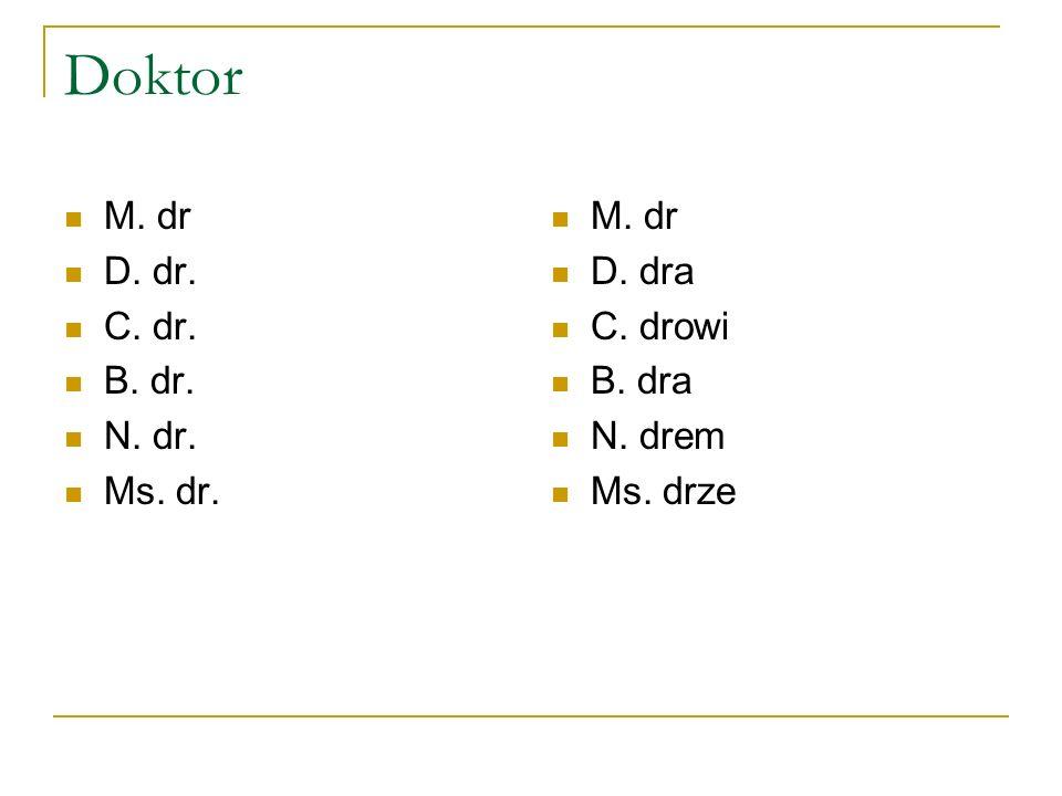 Doktor M. dr D. dr. C. dr. B. dr. N. dr. Ms. dr. M. dr D. dra C. drowi
