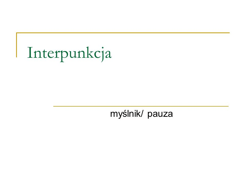 Interpunkcja myślnik/ pauza