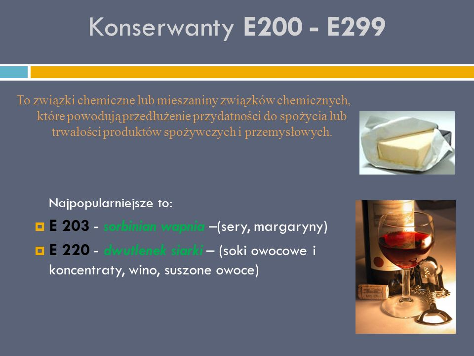 Konserwanty E200 - E299 E 203 - sorbinian wapnia –(sery, margaryny)