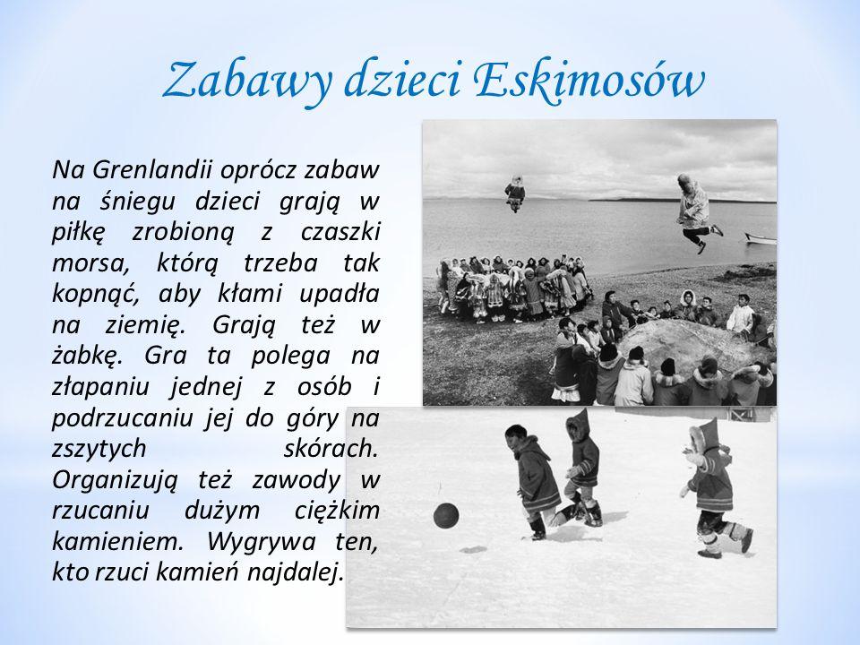 Zabawy dzieci Eskimosów