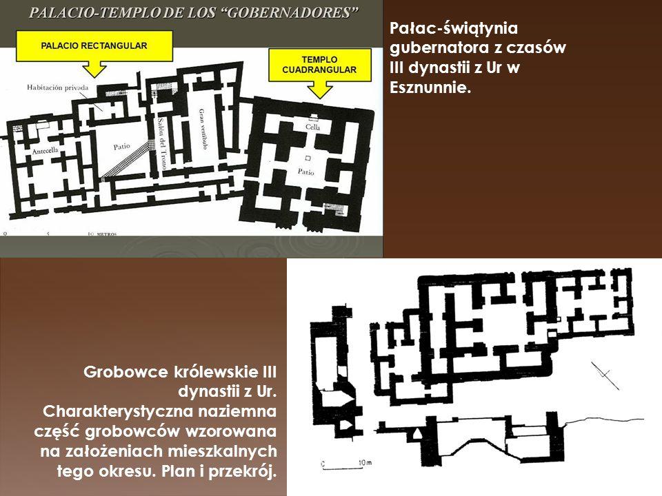 Pałac-świątynia gubernatora z czasów III dynastii z Ur w Esznunnie.