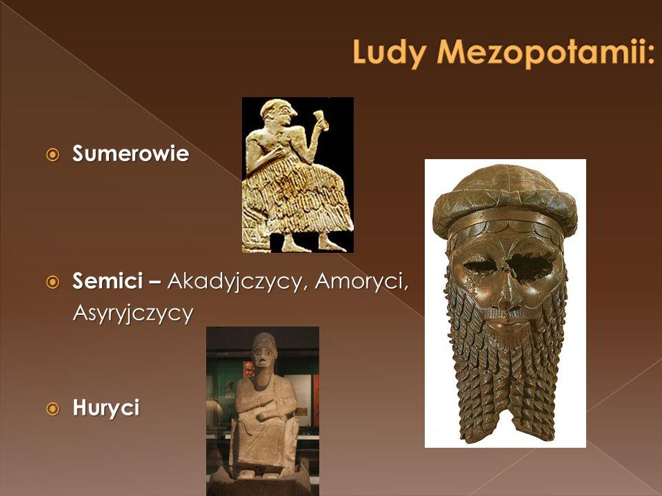 Ludy Mezopotamii: Sumerowie Semici – Akadyjczycy, Amoryci, Asyryjczycy