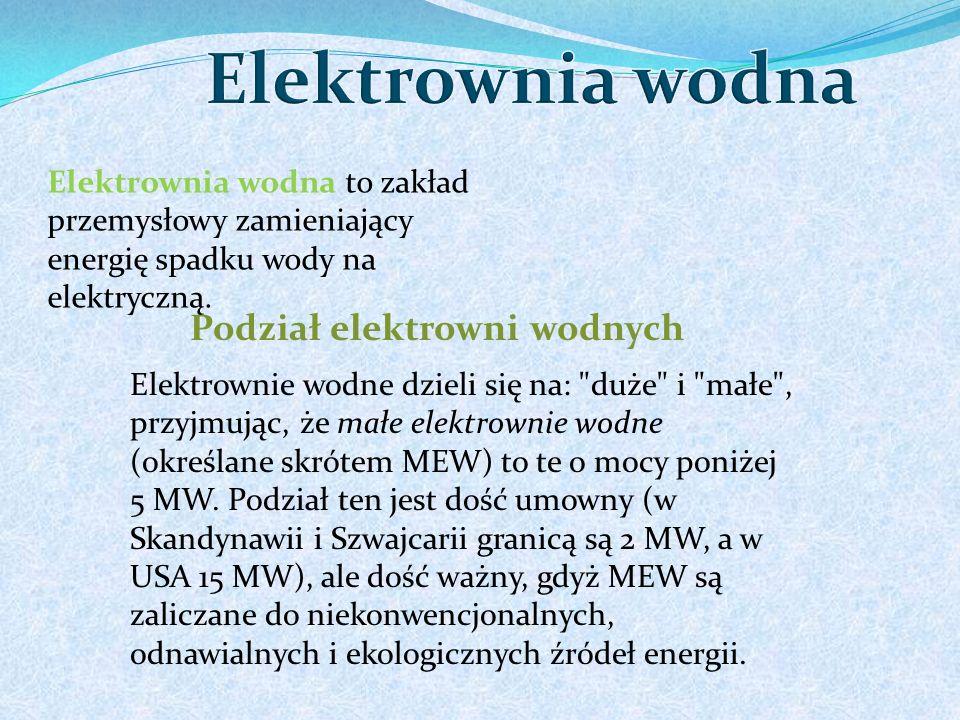 Elektrownia wodna Podział elektrowni wodnych
