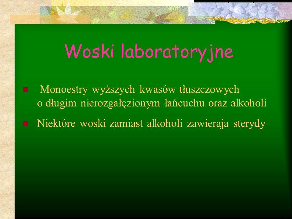Woski laboratoryjne Monoestry wyższych kwasów tłuszczowych o długim nierozgałęzionym łańcuchu oraz alkoholi.