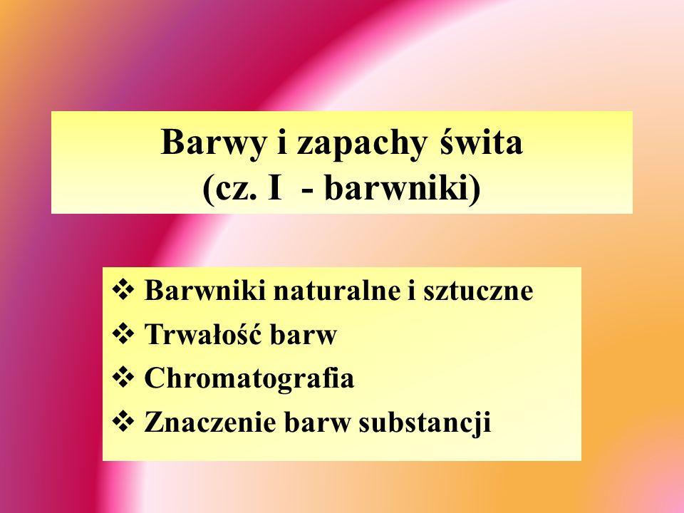 Barwy i zapachy świta (cz. I - barwniki)