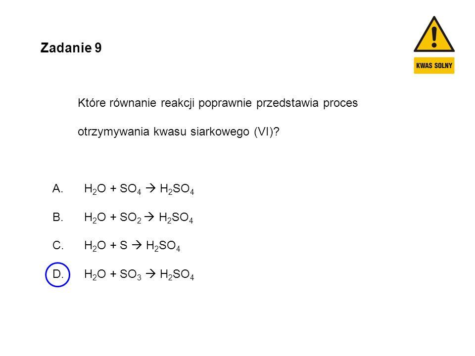 Zadanie 9 Które równanie reakcji poprawnie przedstawia proces