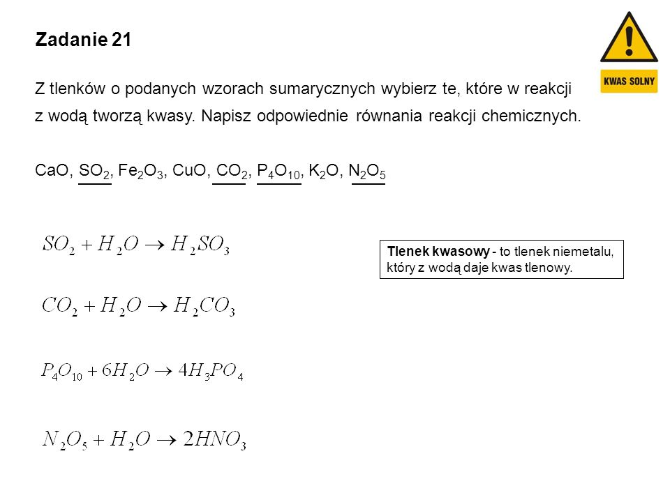 Zadanie 21 Z tlenków o podanych wzorach sumarycznych wybierz te, które w reakcji.