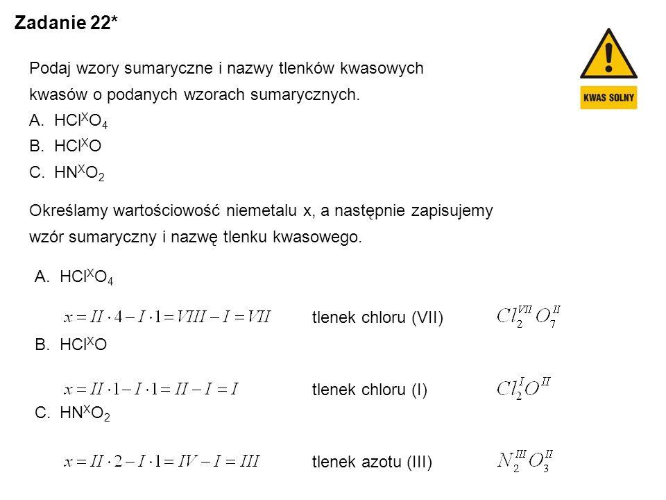 Zadanie 22* Podaj wzory sumaryczne i nazwy tlenków kwasowych