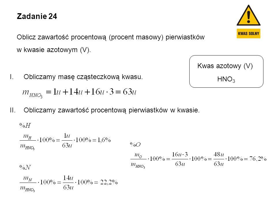 Zadanie 24 Oblicz zawartość procentową (procent masowy) pierwiastków